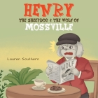 Henry The Sheepdog & The Wolf Of Mossville Cover Image