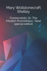 Frankenstein; Or, The Modern Prometheus: New special edition Cover Image