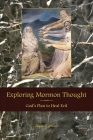 Exploring Mormon Thought: God's Plan to Heal Evil Cover Image
