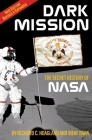 Dark Mission: The Secret History of Nasa, Enlarged and Revised Edition Cover Image