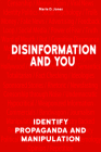Disinformation and You: Identify Propaganda and Manipulation Cover Image