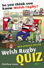 Welsh Rugby Quiz: So You Think You Know Welsh Rugby? Cover Image