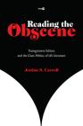 Reading the Obscene: Transgressive Editors and the Class Politics of Us Literature (Post*45) Cover Image