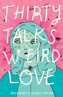 Thirty Talks Weird Love Cover Image