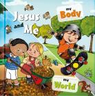 Jesus and Me: My Body, My World Cover Image