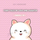 Fairy Tales of Love and Laughter: 2 Books in 1 Cover Image