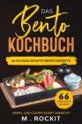 Das Bento Kochbuch, 66 Schmackhafte Bento Rezepte: Simpel und clever selbst gemacht Cover Image