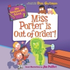 My Weirder-est School: Miss Porter Is Out of Order! Cover Image
