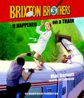 It Happened on a Train: Brixton Brothers, Book 3 Cover Image