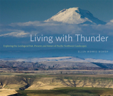 Living with Thunder: Exploring the Geologic Past, Present, and Future of Pacific Northwest Landscapes Cover Image
