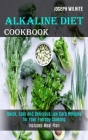 Alkaline Diet Cookbook: Quick, Easy and Delicious Low Carb Recipes for Your Everday Cooking (Includes Meal Plan) Cover Image