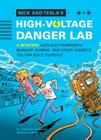 Nick and Tesla's High-Voltage Danger Lab: A Mystery with Electromagnets, Burglar Alarms, and Other Gadgets You Can Build Yourself Cover Image