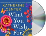 What You Wish For: A Novel Cover Image