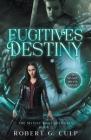 Fugitives Of Destiny: A Mystic Brats Novel Cover Image