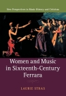 Women and Music in Sixteenth-Century Ferrara (New Perspectives in Music History and Criticism #28) Cover Image