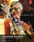 Adobe Illustrator CS6 Classroom in a Book: The Official Training Workbook from Adobe Systems [With CDROM] Cover Image