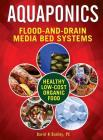 Aquaponic Flood-and-Drain: Media-Bed Systems Cover Image