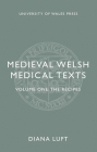 Medieval Welsh Medical Texts: Volume One: The Recipes Cover Image