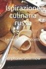 Ispirazione culinaria russa: Le migliori 100 ricette Cover Image