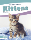 Kittens (Animal Babies) Cover Image