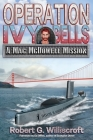 Operation Ivy Bells: A Mac McDowell Mission Cover Image