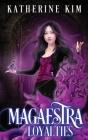 Magaestra: Loyalties Cover Image
