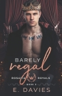 Barely Regal Cover Image