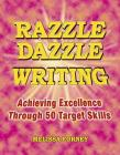Razzle Dazzle Writing: Achieving Excellence Through 50 Target Skills (Maupin House) Cover Image