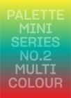 Palette Mini Series 02: Multicolour Cover Image