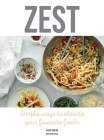 Zest: Simple ways to elevate your favorite foods Cover Image