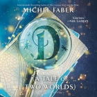 D (a Tale of Two Worlds) Lib/E Cover Image