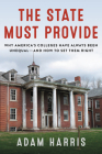 The State Must Provide: Why America's Colleges Have Always Been Unequal--and How to Set Them Right Cover Image