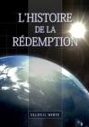 L'Histoire de la Redemption: (La Grande Controverse condensé dans un livre, le ministère de la guérison, le conflit du péché expliqué en détail) Cover Image