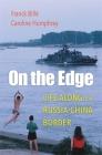 On the Edge: Life Along the Russia-China Border Cover Image