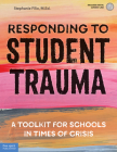 Responding to Student Trauma: A Toolkit for Schools in Times of Crisis (Free Spirit Professional™) Cover Image