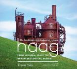 The Landscape Architecture of Richard Haag: From Modern Space to Urban Ecological Design Cover Image