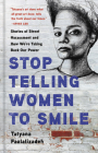Stop Telling Women to Smile: Stories of Street Harassment and How We're Taking Back Our Power Cover Image