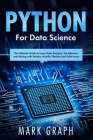 Python For Data Science: The Ultimate Guide to Learn Data Analysis, Visualization and Mining with Pandas, NumPy, IPython and Scikit-Learn Cover Image