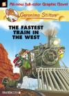 Geronimo Stilton Graphic Novels #13: The Fastest Train In the West Cover Image