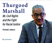 Thurgood Marshall: Mr. Civil Rights and the Fight for Racial Justice Cover Image