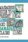 Manager's Guide to Freight Loss and Damage Claims (Transport Press Title) Cover Image