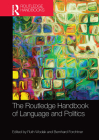 The Routledge Handbook of Language and Politics (Routledge Handbooks in Linguistics) Cover Image