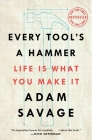 Every Tool's a Hammer: Life Is What You Make It Cover Image