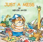 Just a Mess (Little Critter) (Look-Look) Cover Image