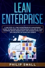 Lean Enterprise: A One Step At A Time Entrepreneur's Management Guide To Building and Continuously Scaling Up Your Business: Boost Prod Cover Image