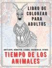Tiempo de los animales - Libro de colorear para adultos - Antílope, Hámster, Liebre, Cocodrilo, otros Cover Image