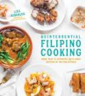 Quintessential Filipino Cooking: 75 Authentic and Classic Recipes of the Philippines Cover Image