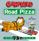 Garfield Road Pizza: His 73rd Book Cover Image