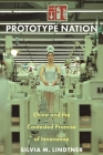Prototype Nation: China and the Contested Promise of Innovation (Princeton Studies in Culture and Technology) Cover Image