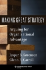 Making Great Strategy: Arguing for Organizational Advantage Cover Image